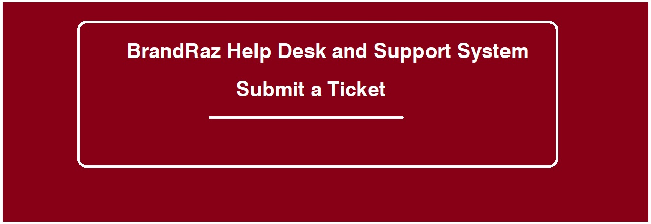Brandraz help desk and support