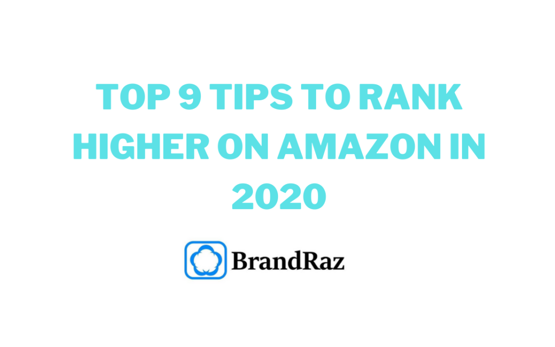 Top 9 Tips to Rank Higher on Amazon in 2020